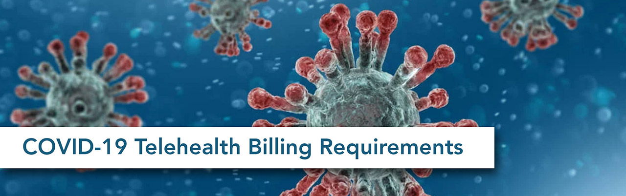 COVID-19 Telehealth Billing Requirements